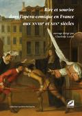 couverture de Rire et sourire dans l'opéra-comique en France aux xviiie et xixe siècles