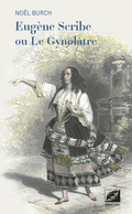 (couverture de Eugène Scribe ou Le Gynolâtre)