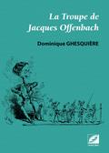 (couverture de La Troupe de Jacques Offenbach)
