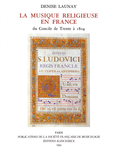 (couverture de La Musique religieuse en France du concile de Trente à 1804)