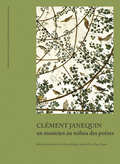 couverture de Clément Janequin: un musicien au milieu des poètes
