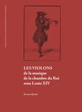(couverture de Les Violons de la musique de la chambre du roi sous Louis XIV)