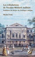 (couverture de Les Tribulations de Nicolas-Médard Audinot, fondateur du théâtre de l'Ambigu-Comique)