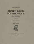 couverture de Anthologie du motet latin polyphonique en France
