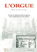 (couverture de Étude de trois buffets d'orgues haut-normands du XVIe siècle)