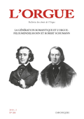 couverture de La génération romantique et l'orgue: Félix Mendelssohn et Robert Schumann