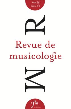 (couverture de Revue de musicologie, t. 99/1 (2013))