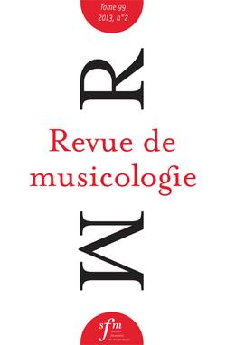 (couverture de Revue de musicologie, t. 99/2 (2013))