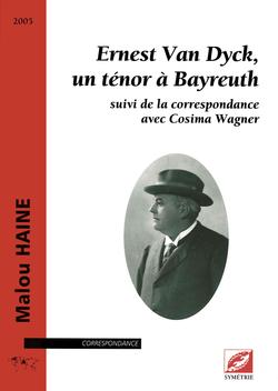 (couverture de Ernest Van Dyck, un ténor à Bayreuth)