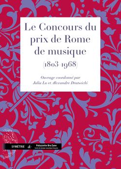 (couverture de Le Concours du prix de Rome de musique (1803-1968))