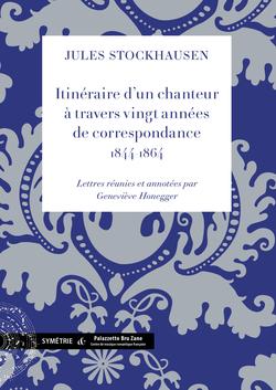 (couverture de Itinéraire d'un chanteur à travers vingt années de correspondance, 1844-1864)