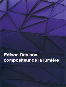 (couverture de Edison Denisov, compositeur de la lumière)