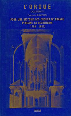 (couverture de Numéro spécial: Pour une histoire des orgues de France pendant la révolution (1789-1802))