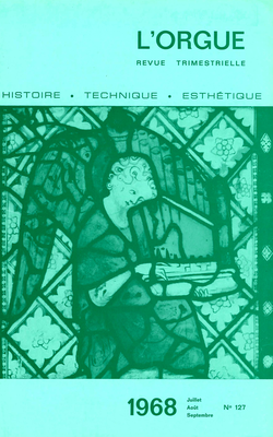 (couverture de L'esthétique d'Aristide Cavaillé-Coll — Le grand orgue de l'église Saint-Michel de Gaillac (I) — Les  orgues du monastère royal de l'Escurial — Le grand orgue de l'église Saint-Jacques de Göttingen)