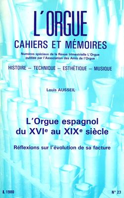 (couverture de L'orgue espagnol du XVIe au XIXe siècle – Réflexions sur l'évolution de sa facture, par Louis Ausseil)