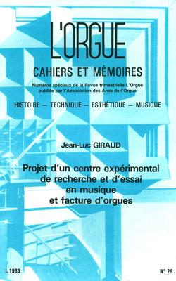 (couverture de Projet d'un centre expérimental de recherche et d'essai en musique et facture d'orgues, par Jean-Luc Giraud)
