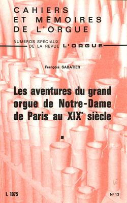 (couverture de Les aventures du grand orgue de Notre-Dame de Paris au xixe siècle)